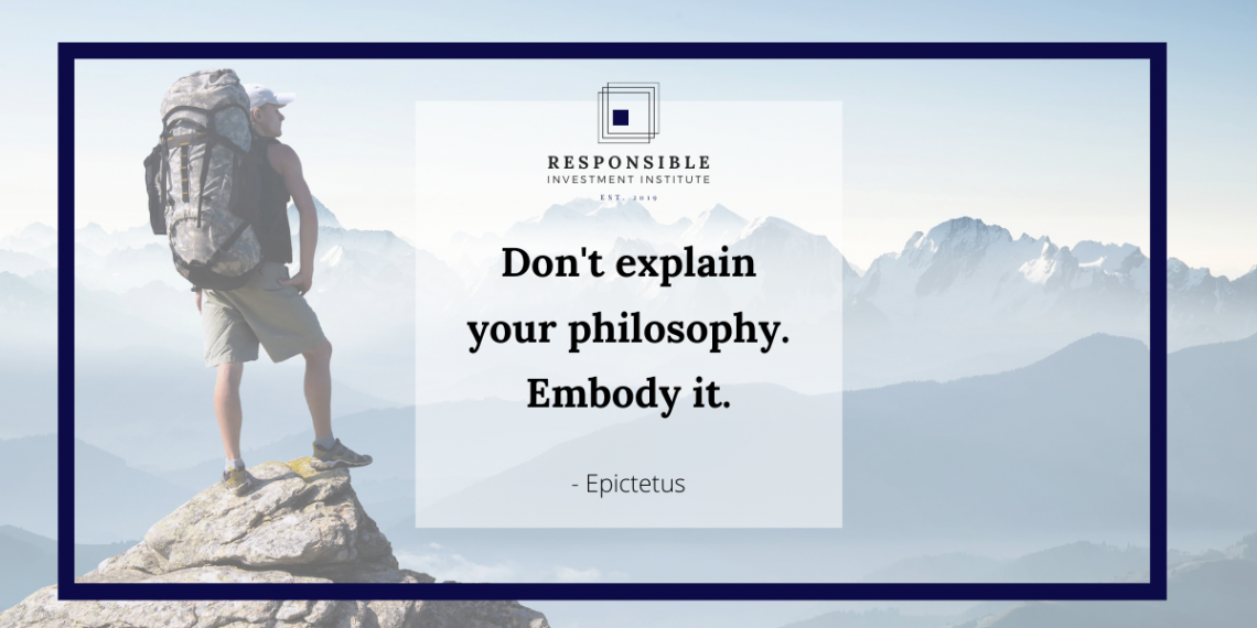 Embody your philosophy